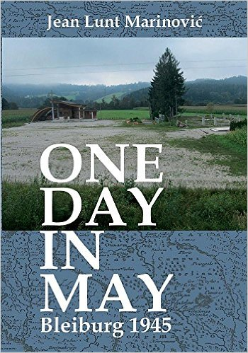 ONE DAY IN MAY - BLEIBURG 1945